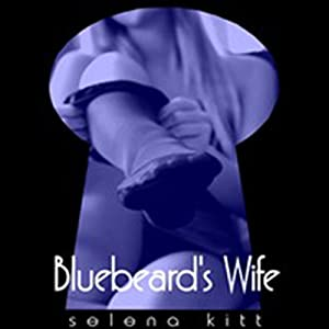 Bluebeard's Wife: An Erotic Story | [Selena Kitt]