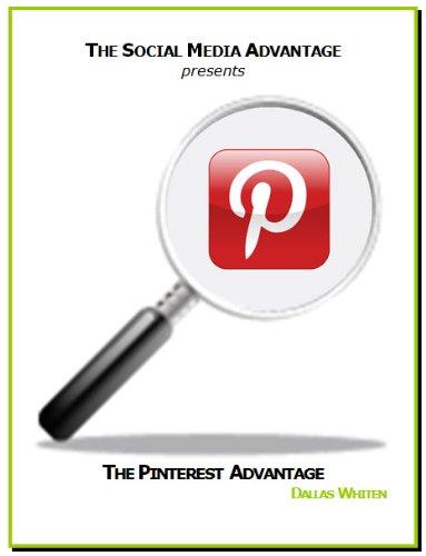 The Pinterest Advantage (The Social Media Advantage)