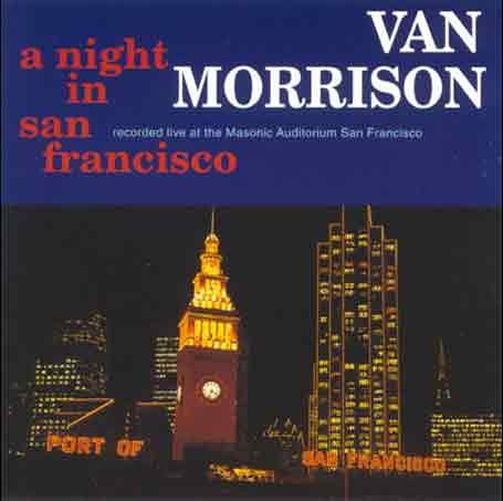 Van Morrison - A Night In San Francisco (CD 1) - Zortam Music