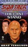 The Last Stand (Star Trek: The Next Generation, No. 37) (0671501054) by Ferguson, Brad