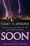 Soon (Underground Zealot Series #1) (0340862483) by Jenkins, Jerry B.