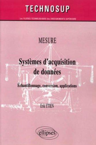 Mesure, Systèmes d'acquisition de données : Echantillonnage, conversion, applications