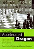 img - for The Sicilian Accelerated Dragon: Improve Your Results with New Ideas in This Dynamic Opening book / textbook / text book