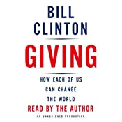 Giving: How Each of Us Can Change the World | [Bill Clinton]