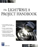 The Lightwave 8 Project Handbook
