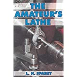 The Amateur's Latheby Lawrence H. Sparey
