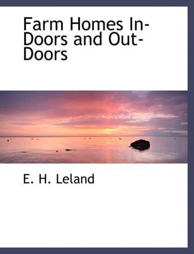 Farm Homes In-Doors and Out-Doors (Large Print Edition)