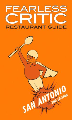 Fearless Critic San Antonio Restaurant Guide (Fearless Critic Guides)