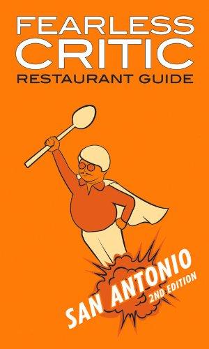 Furchtlos Kritiker San Antonio-Restaurantführer (furchtlose Kritikerin Guides)