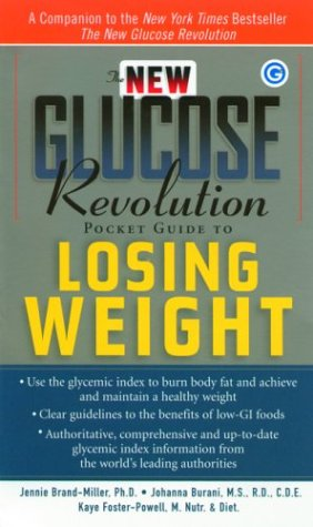The New Glucose Revolution Pocket Guide to Losing Weight, Jennie Brand-Miller, Stephen Colagiuri, Johanna Burani