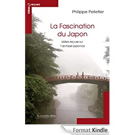 La Fascination du Japon: id�es re�ues sur l'archipel japonais