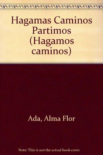 Hagamos Camimos: Partimos Student Book (Hagamos caminos), Ada, Alma Flor