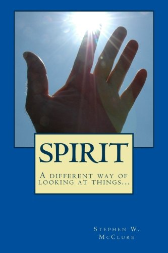 Spirit: A Different Way Of Looking At Things...