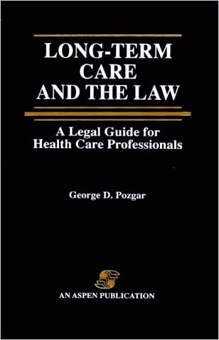 Long-Term Care and the Law: A Legal Guide for Health Care Professionals