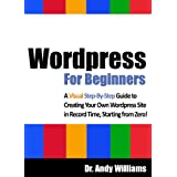 Wordpress for Beginners - A Visual Step-by-Step Guide to Creating your  Own Wordpress Site in Record Time, Starting from Zero! (Webmaster Series)by Dr. Andy Williams