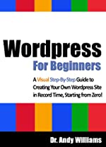 Wordpress for Beginners: A Visual Step-by-Step Guide to Creating your  Own WordPress Site in Record Time, Starting from Zero! (Webmaster Series)