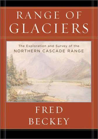 Range of Glaciers: The Exploration and Survey of the Northern Cascade Range