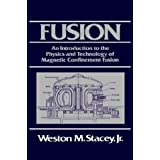 "Fusion and Technology: An Introduction to the Physics and Technology of Magnetic Confinement Fusionvon ""Weston M. Stacey"""