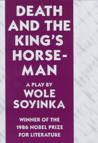Death and the King's Horseman: A Play