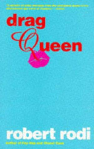 Drag Queen, Robert Rodi