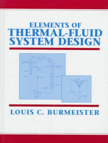 Elements of Thermal-Fluid System Design, by Louis C. Burmeister