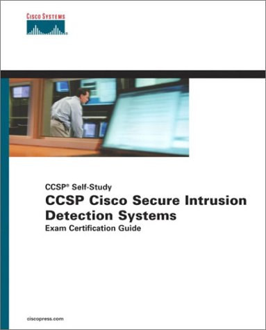 Ccsp Cisco Secure Intrusion Detection Systems Exam Certification Guide (Ccsp Self-Study)