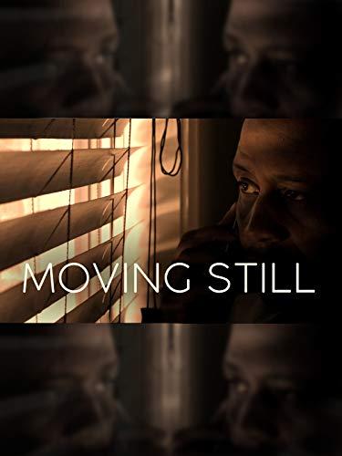 Moving Still