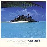 Bonnes Vacances!~Le paradis au Club Med