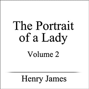 The Portrait of a Lady, Volume II | [Henry James]