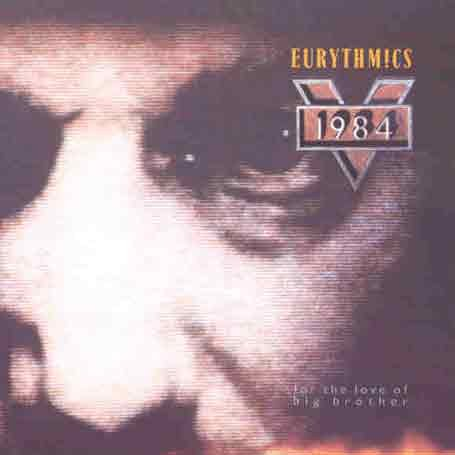 Eurythmics - 1984 for Love of Big Brother - Zortam Music