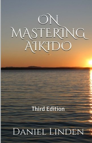 On Mastering Aikido, 2nd Edition