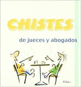 Chistes De Jueces Y Abogados -2 Los libros del buen humor