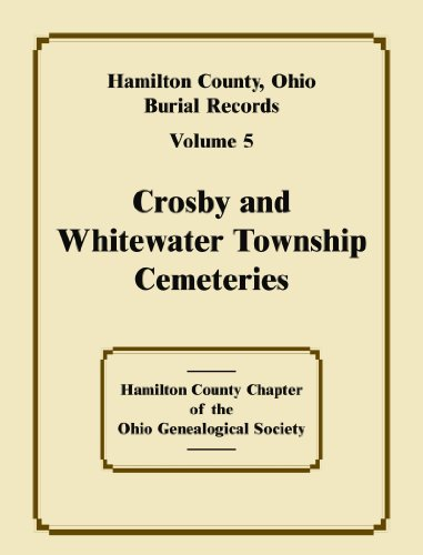 Hamilton County, Ohio Burial Records, Volume 5, Crosby and Whitewater Township Cemeteries (Jewish Family Register compare prices)