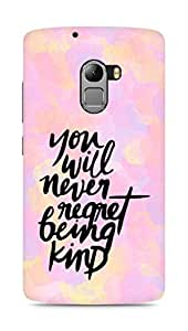 AMEZ you will never regret being kind Back Cover For Lenovo K4 Note