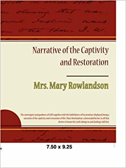 captivity and restoration of mrs essays The sovereignty and goodness of god a publisher renamed it a true history of the captivity and restoration of mrs essays for the sovereignty and goodness of.