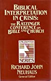 img - for Biblical Interpretation in Crisis: The Ratzinger Conference on Bible and Church (Encounter Series) book / textbook / text book