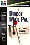 Direct Mail Pal: A Direct Mail Production Handbook (0883623781) by T.J. Tedesco