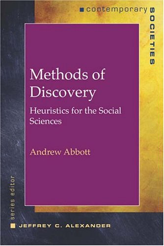 Methods of Discovery: Heuristics for the Social Sciences (Contemporary Societies)