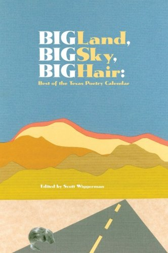 Big Land Big Sky Big Hair Best of the Texas Poetry Calendar097601422X : image