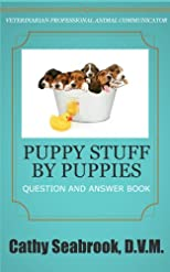 Puppy Stuff by Puppies (Animal Communication Series by Cathy Seabrook, D.V.M.)