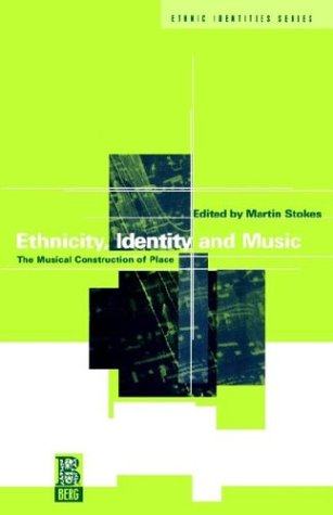Ethnicity, Identity and Music: The Musical Construction...