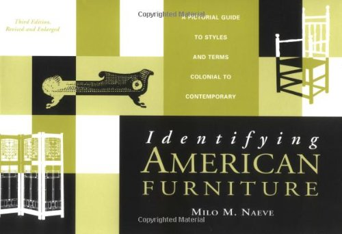 Identifying American Furniture: A Pictorial Guide to Styles and Terms Colonial to Contemporary (Revised and Expanded) (American Association for State and Local History Books)