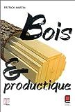 echange, troc P. (Patrick) Martin - Bois et productique