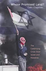 Whose Promised Land?: The Continuing Crisis Over Israel and Palestine
