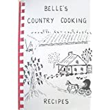 Belle's country cooking;: Recipes ~ Mirabelle Freeland Guidry
