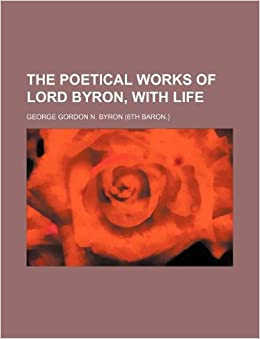 a poetical version of don juan by lord byron Lord byron's poems summary and analysis of don juan  the adventures of  don juan themselves are poetic re-imaginings of byron's own.