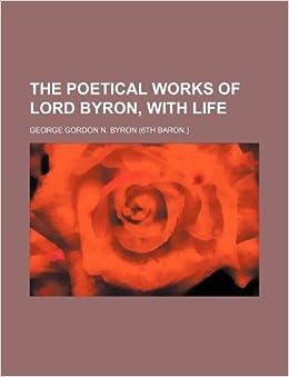 a poetical version of don juan by lord byron A poesia de lorde byron repercutiu com vigor no brasil, influenciando poetas do porte de castro alves,  don juan ou a fascinante vida de lord byron,.