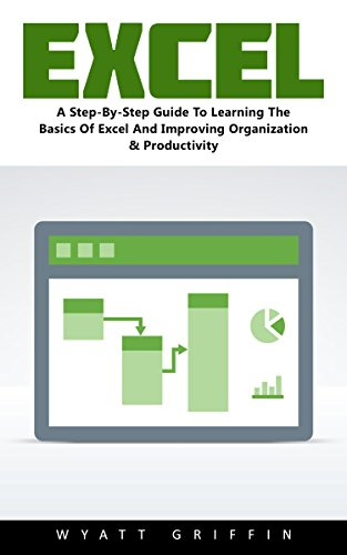 excel-a-step-by-step-guide-to-learning-the-basics-of-excel-and-improving-organization-productivity-e
