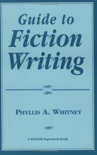 Guide to Fiction Writing, PHYLLIS A. WHITNEY