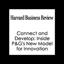 HBR: Connect and Develop: Inside P&G's New Model for Innovation Periodical by Larry Huston, Nabil Sakkab, Harvard Business Review Narrated by  Harvard Business Review